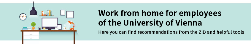 Work from home for employees of the University of Vienna – here you can find recommendations from the ZID and helpful tools